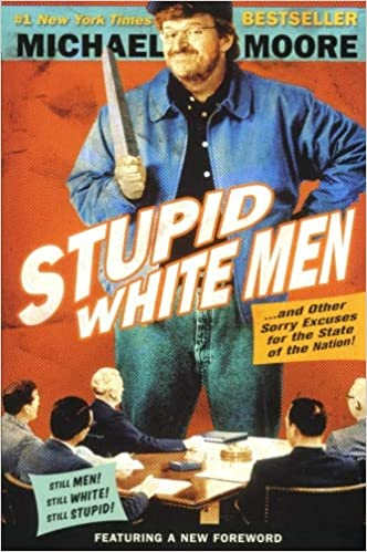 Michael Moore - Stupid White Men Audio Book Stream