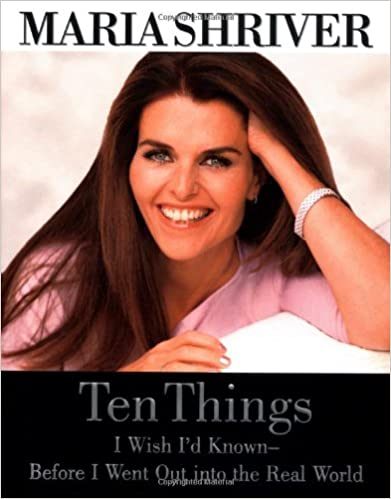 Maria Shriver - Ten Things I Wish I'd Known - Before I Went Out into the Real World Audio Book Free