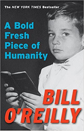 Bill O'Reilly - A Bold Fresh Piece of Humanity Audio Book Free