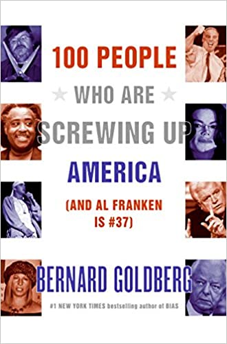 Bernard Goldberg - 100 People Who Are Screwing Up America Audio Book Free