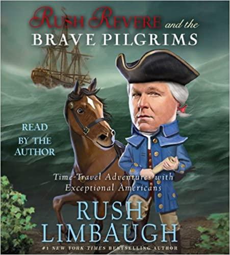 Rush Limbaugh - Rush Revere and the Brave Pilgrims Audio Book Stream