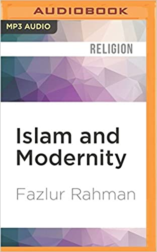 Fazlur Rahman - Islam and Modernity Audio Book Free