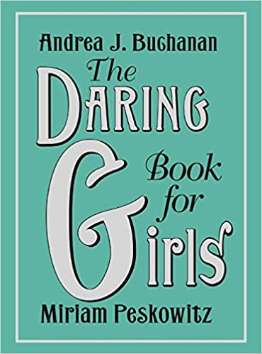 Andrea J Buchanan - The Daring Book for Girls Audio Book Free